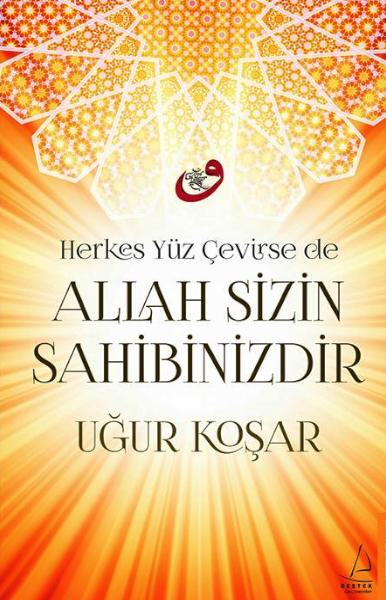 Allah Sizin Sahibinizdir <br />U&#287;ur Ko&#351;ar&#8217;&#305;n Yeni Kitab&#305;