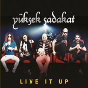 Live It Up  Yüksek Sadakat