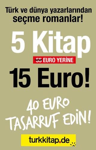 5 Kitap 15 Euro - Türk ve Dünya Yazarlarından Eserler!